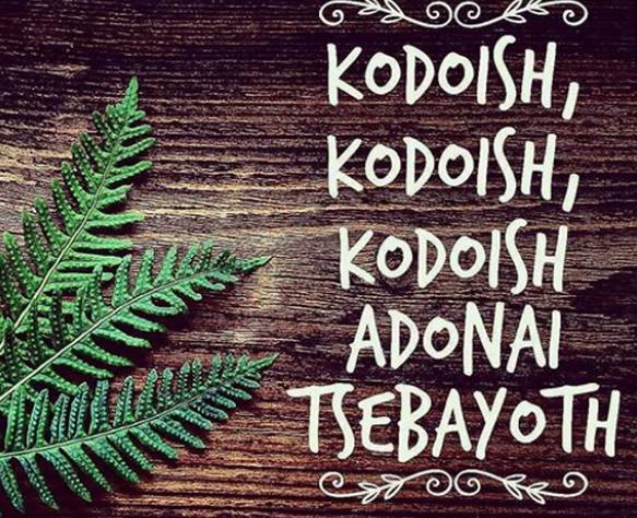 KODOISH, KODOISH, KODOISH, ADONAI, TSEBAYOTH.