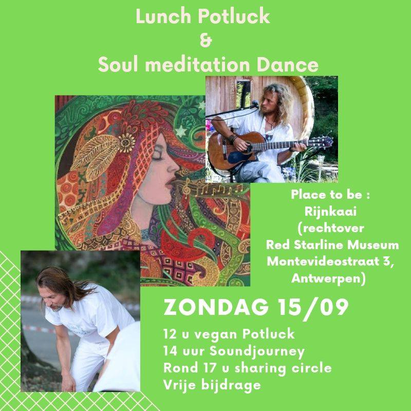 Vegan Potluck and Soul Dance Meditation in Antwerp City:Sunday September 15th,2019.